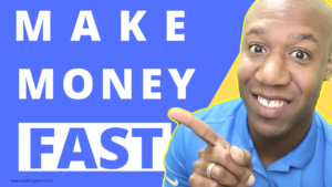 5 Ways to Make Money FAST!