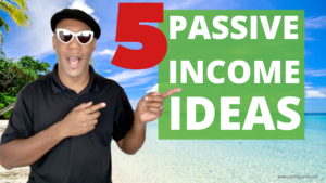 5 Passive Income Ideas 2019
