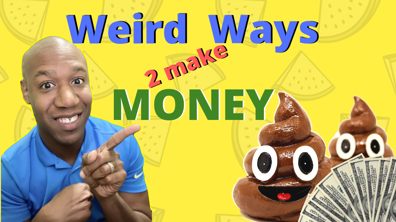 5 Weird Ways to Make Money